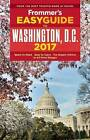 Frommer's Easyguide to Washington, D.C.: 2017 by Elise Hartman Ford (Paperback, 2016)