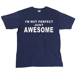 Im-Not-Perfect-Just-Awesome-Funny-Mens-T-Shirt-Fathers-Day-Present-Dad
