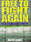 Free to Fight Again: RAF Escapes and Evasions, 1940-45 by Alan W. Cooper (Paperback, 1997)