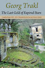 The Last Gold of Expired Stars: Complete Poems 1908 - 1914 by Jim Doss, Georg Trakl, Werner Schmitt (Paperback / softback, 2011)