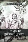 The Key to Eternal Glory by Storm Shorter (Paperback / softback, 2011)