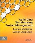 Agile Data Warehousing Project Management von Ralph Hughes (2012, Taschenbuch)