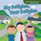 My Religion, Your Religion by Lisa Bullard (Hardback, 2015)