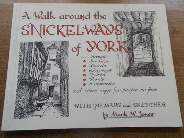 Walk Around the Snickelways of York by Mark W. Jones (Paperback, 1983)