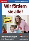 Wir fördern sie alle! von Wolfgang Wertenbroch (2012, Taschenbuch)