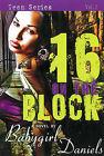 16 1/2 on the Block by Babygirl Daniels (Paperback / softback, 2009)