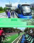 Low Carbon Communities: Inspiring Car-Free and Car-Lite Urban Futures by Jason Henderson, Nicole Foletta (Paperback, 2016)