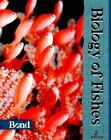 Biology of Fishes by Carl E. Bond (1996, Hardcover, Revised)