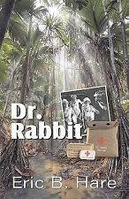 Dr. Rabbit by Eric B. Hare (2010, Paperback, Facsimile)