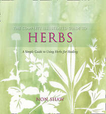 Herbs: A Simple Guide to Using Herbs for Healing by Non Shaw, New Book