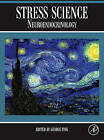 Stress Science: Neuroendocrinology by Elsevier Science Publishing Co Inc (Hardback, 2009)