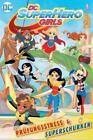 DC Super Hero Girls 1: Prüfungsstress & Superschurken von Shea Fontana (2016, Kunststoffeinband)