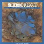 Bluebird Rescue: Country Life Nature Guide by Joan Rattner Heilman (Paperback / softback)
