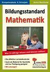 Bildungsstandard Mathematik - Was 12-Jährige wissen und können sollten! von Armin Weinfurter (2011, Taschenbuch)