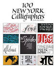100 New York Calligraphers by Cynthia Maris Dantzic (Hardback, 2015)