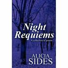 Night Requiems: A Collection of Poems by Alicia Sides (Paperback / softback, 2011)