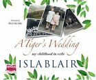 A Tiger's Wedding: My Childhood in Exile by W F Howes Ltd (CD-Audio, 2015)