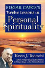 Edgar Cayce's Twelve Lessons in Personal Spirituality by Kevin J Todeschi (Paperback / softback, 2010)