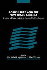 Agriculture and the New Trade Agenda: Creating a Global Trading Environment for