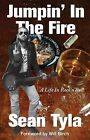 Jumpin' in the Fire: A Life in Rock 'n' Roll by Sean Tyla (Paperback, 2010)