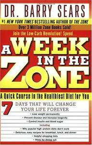 A-Week-in-the-Zone-A-Quick-Course-in-the-Healthiest-Diet-for-You-by-Barry-Sears
