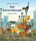 Die Katzenbande von Catherine Metzmeyer (2013, Gebundene Ausgabe)