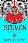 Recumon: Wrath Hominidae (Story #3) by Michael R E Adams (Paperback / softback, 2016)