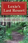 Lexie's Last Resort: A Fictional Short Story about Love and Acceptance by Marnie Gayle MacLennan (Paperback / softback, 2013)