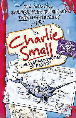 Charlie Small: The Perfumed Pirates of Perfidy by Charlie Small (Paperback, 200…