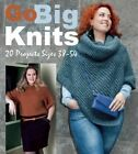 Go Big Knits 20 Projects Sizes 38 to 54 Marie Claire Idees (editor)