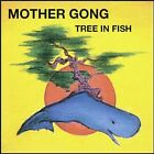 Tree In Fish [Remaster] by Mother Gong (CD, Sep-2005, United States of Distribution)
