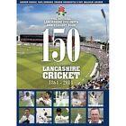150 Years of Lancashire Cricket: 1864 - 2014 by Paul Edwards, Reverand Malcolm G. Lorimer, Graham Hardcastle, Andrew Searle (Hardback, 2014)