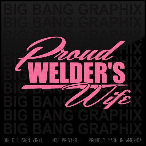 Proud Welder/'s Wife vinyl Decal Sticker High Quality Truck Funny car window USA