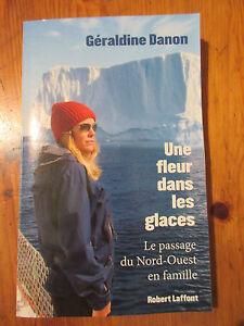 Une Fleur Dans Les Glaces Geraldine Danon Editions Robert