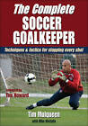 The Complete Soccer Goalkeeper by Michael Woitalla, Timothy Mulqueen (Paperback, 2010)