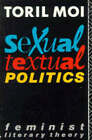 Sexual/Textual Politics: Feminist Literary Theory by Toril Moi (Paperback, 1985)
