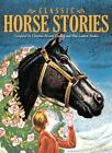 Classic Horse Stories (2010, Hardcover)
