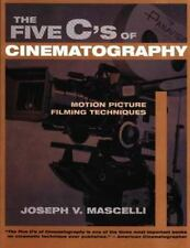 The Five C's of Cinematography: Motion Picture Filming Techniques Mascelli