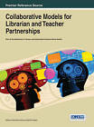 Collaborative Models for Librarian and Teacher Partnerships by Sidney Ed. Kennedy (Hardback, 2013)