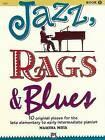Jazz, Rags & Blues, Bk 1  : 10 Original Pieces for the Late Elementary to Early Intermediate Pianist by Alfred Music (Paperback / softback, 1993)