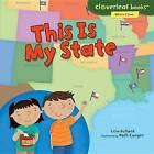 This Is My State by Lisa Bullard (Hardback, 2016)