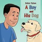 A Boy and His Dog by Esther Myhan (Paperback / softback, 2012)