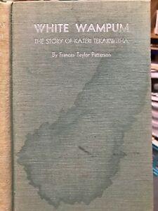 White-Wampum-Story-Of-Kateri-Tekakwitha-1934-HB-Frances-Patterson-1st-Ed-RARE