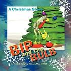 BIP and The Bulb by William a Morse 9781449024987 (paperback 2009)