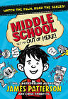 Middle School: Get Me Out of Here! by James Patterson (Paperback, 2015)