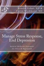 Manage Stress Response, End Depression : Natural Medicine Treatment for...