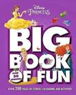 Disney Princess Big Book of Fun: Over 200 Pages of Stories, Colouring and Activities, with Over 50 Stickers by Parragon Books Ltd (Paperback, 2016)