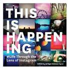 This is Happening: Life Through the Lens of Instagram by Chronicle Books (Paperback, 2013)