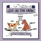 Life on The Farm - Adventure With The Dogs Story Ten 9781468563474 Book
