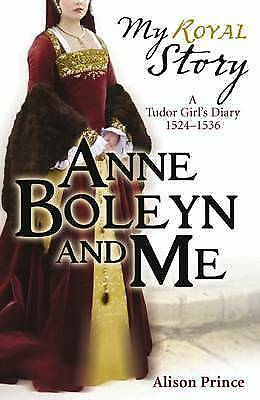 1 of 1 - Anne Boleyn and Me (My Royal Story), Prince, Alison, Very Good condition, Book